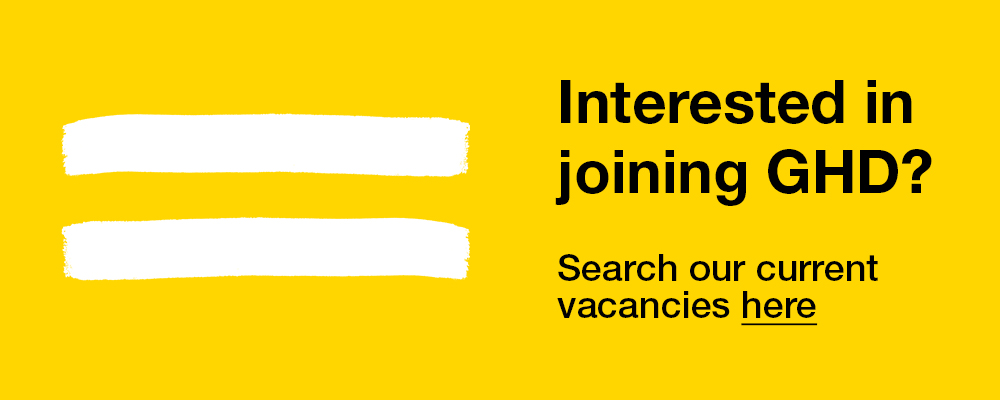 Interested in joining GHD? Search our current vacancies by clicking here